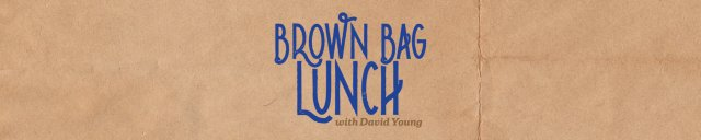 Brown Bag Lunch with David Young