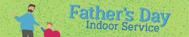 Father's Day Indoor Service