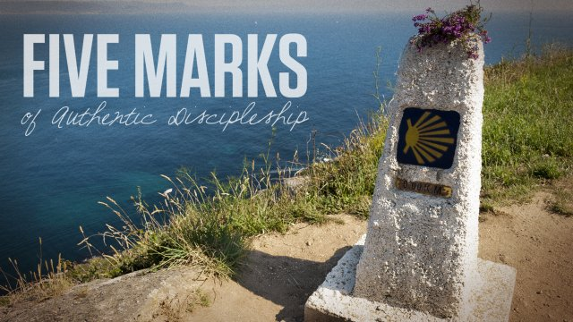 Five Marks Of Authentic Discipleship