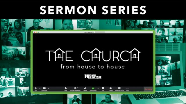 The Church: From House to House