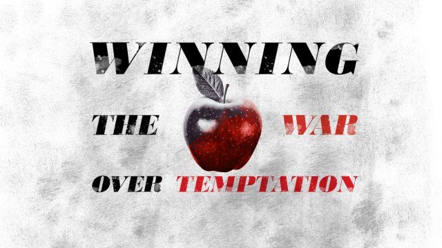 Winning The War Over Temptation