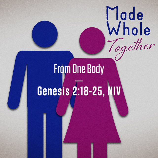 Made Whole Together: God's Good Gifts of Sex and Gender: Part 2